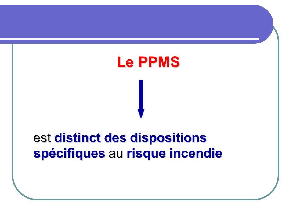 Le PPMS est distinct des dispositions spécifiques au risque incendie