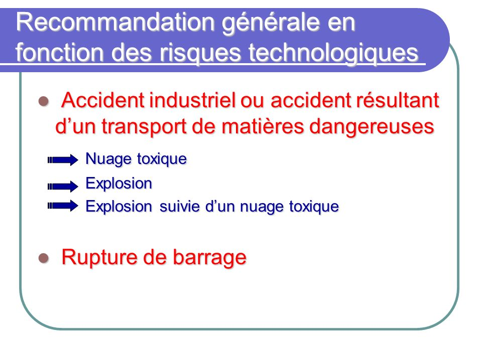 Recommandation générale en fonction des risques technologiques