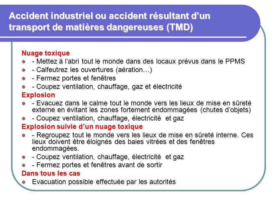 Accident industriel ou accident résultant d'un transport de matières dangereuses (TMD)