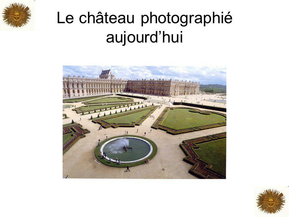 Le château photographié aujourd'hui