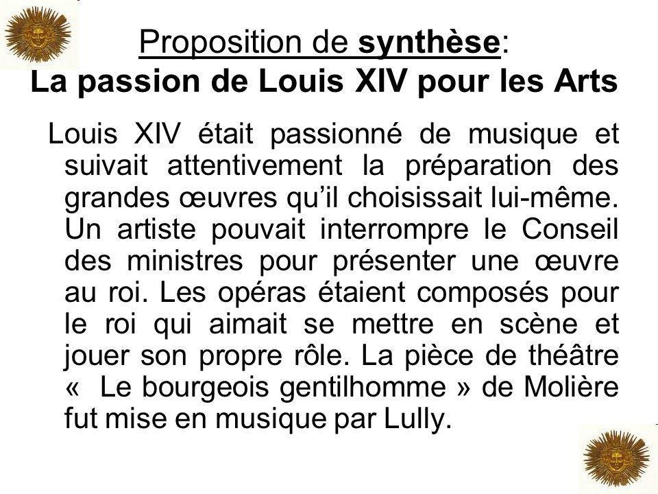 Proposition de synthèse: La passion de Louis XIV pour les Arts
