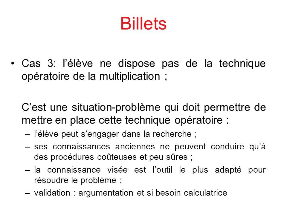 Billets Cas 3: l'élève ne dispose pas de la technique opératoire de la multiplication ;