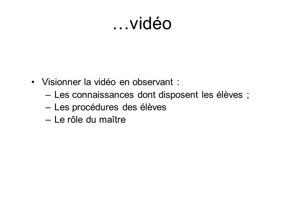…vidéo Visionner la vidéo en observant :