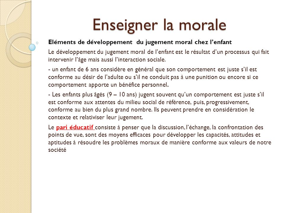 Enseigner la morale Eléments de développement du jugement moral chez l'enfant.