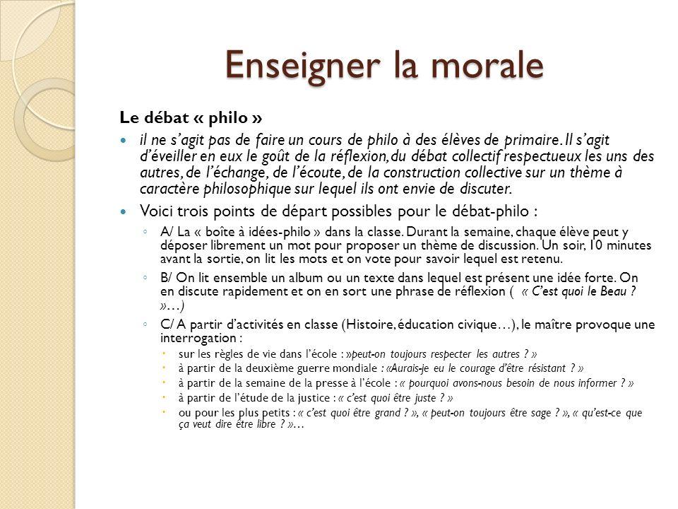 Enseigner la morale Le débat « philo »