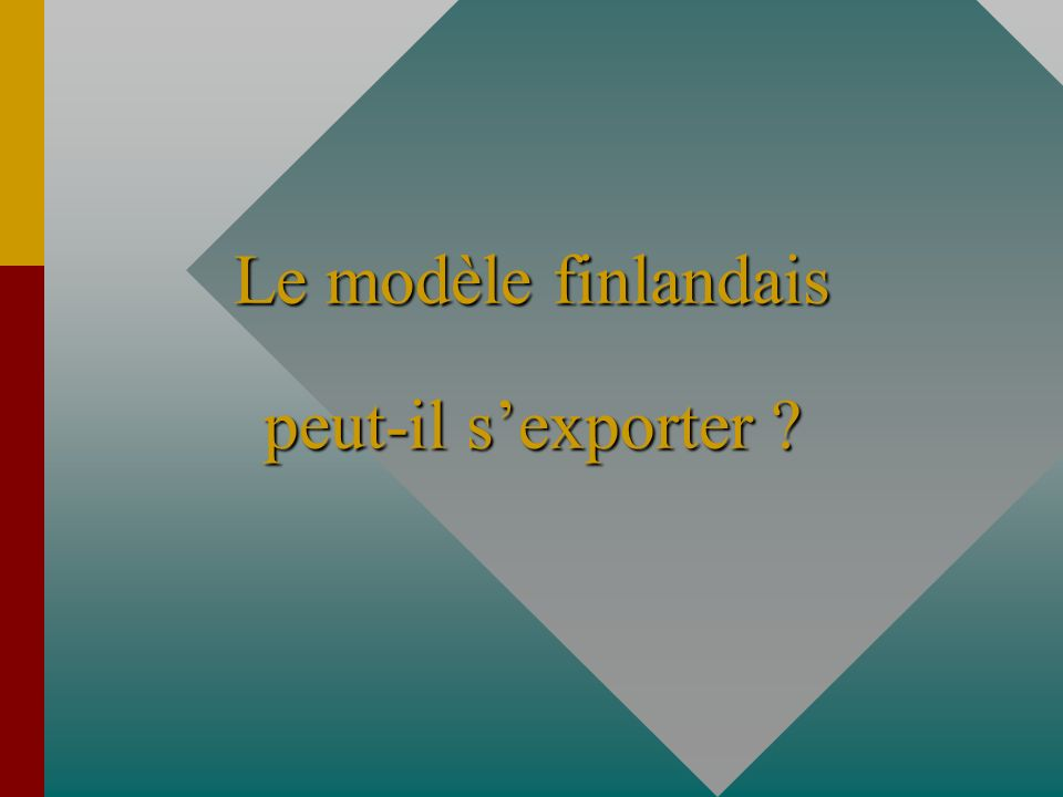 Le modèle finlandais peut-il s'exporter