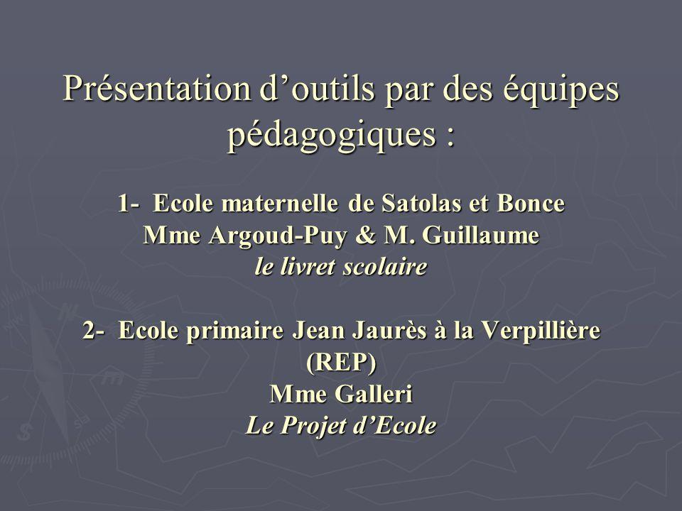Présentation d'outils par des équipes pédagogiques : 1- Ecole maternelle de Satolas et Bonce Mme Argoud-Puy & M.