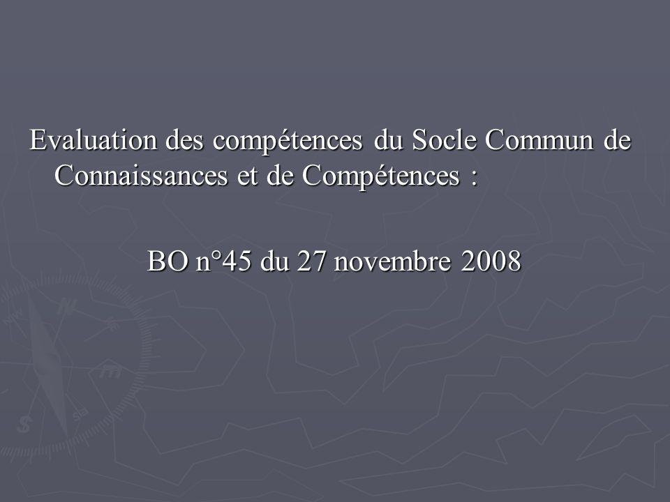 Evaluation des compétences du Socle Commun de Connaissances et de Compétences :