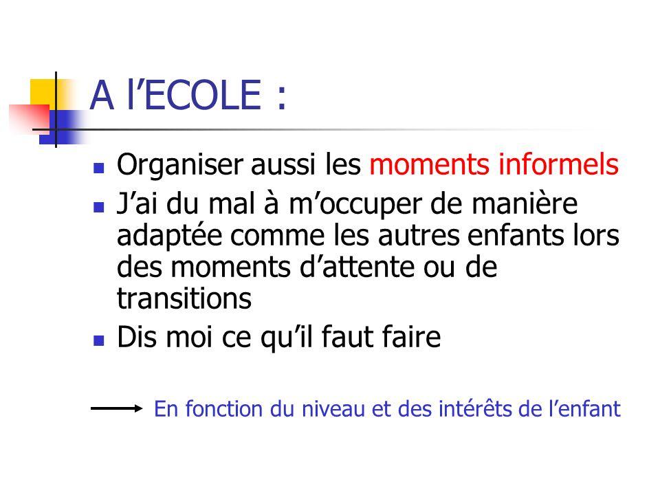 A l'ECOLE : Organiser aussi les moments informels