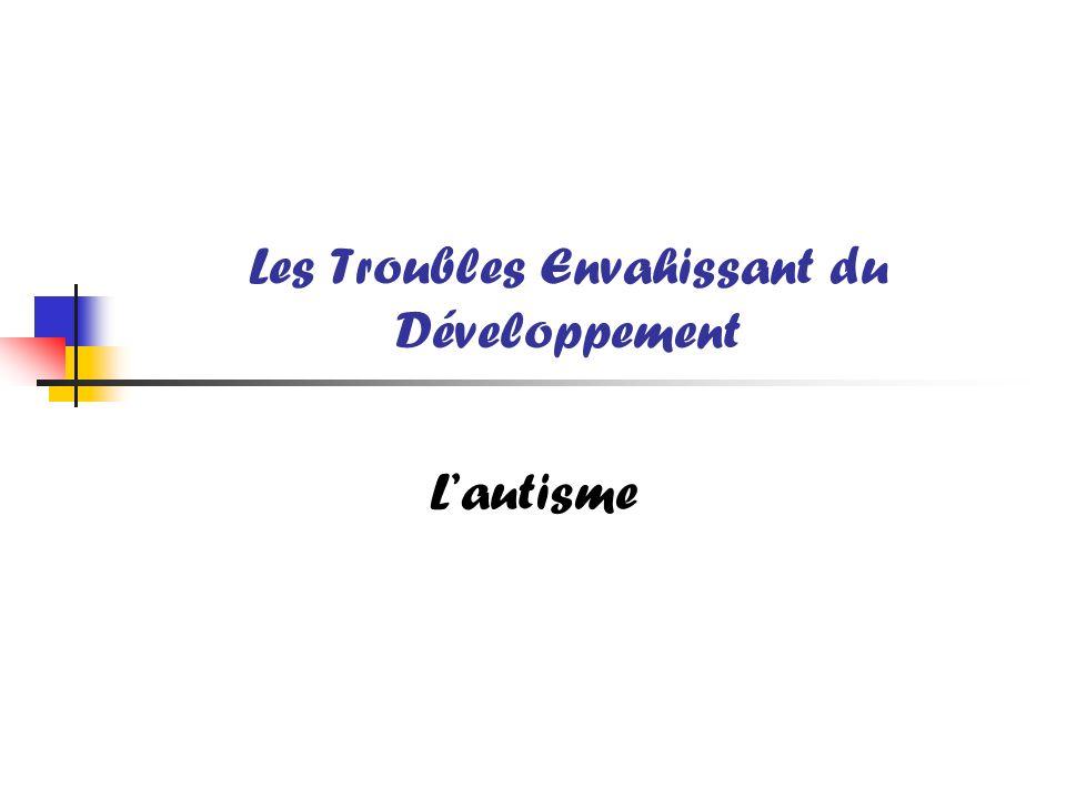 Les Troubles Envahissant du Développement