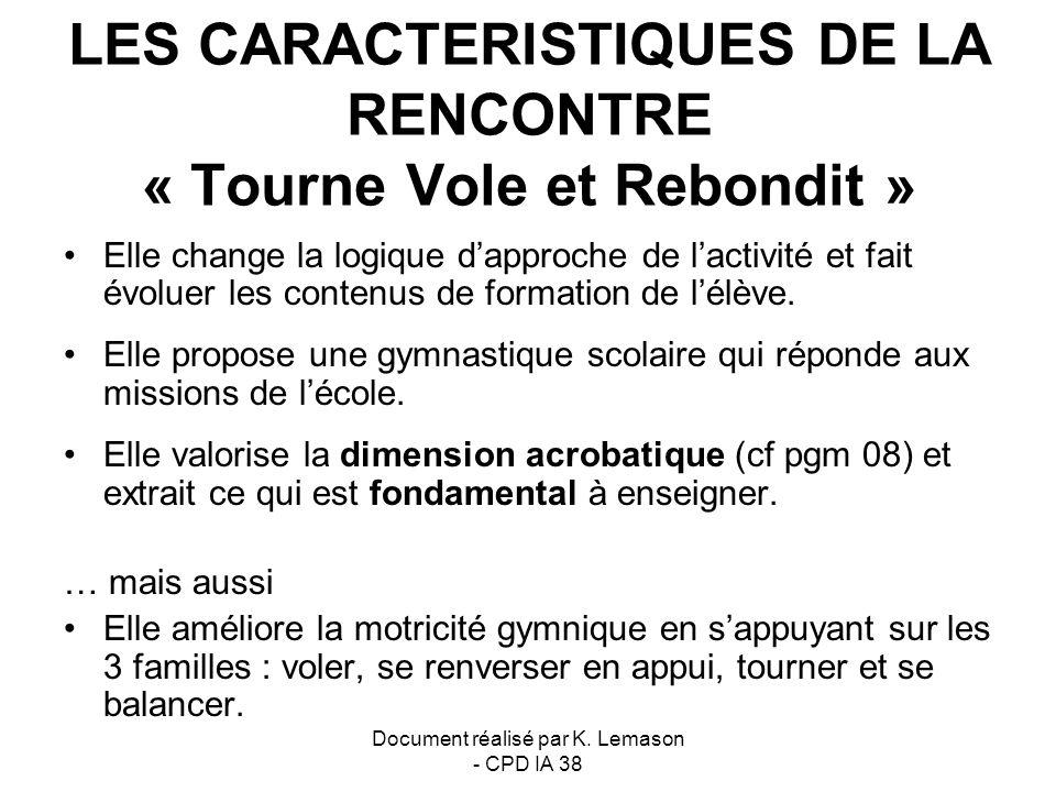 LES CARACTERISTIQUES DE LA RENCONTRE « Tourne Vole et Rebondit »