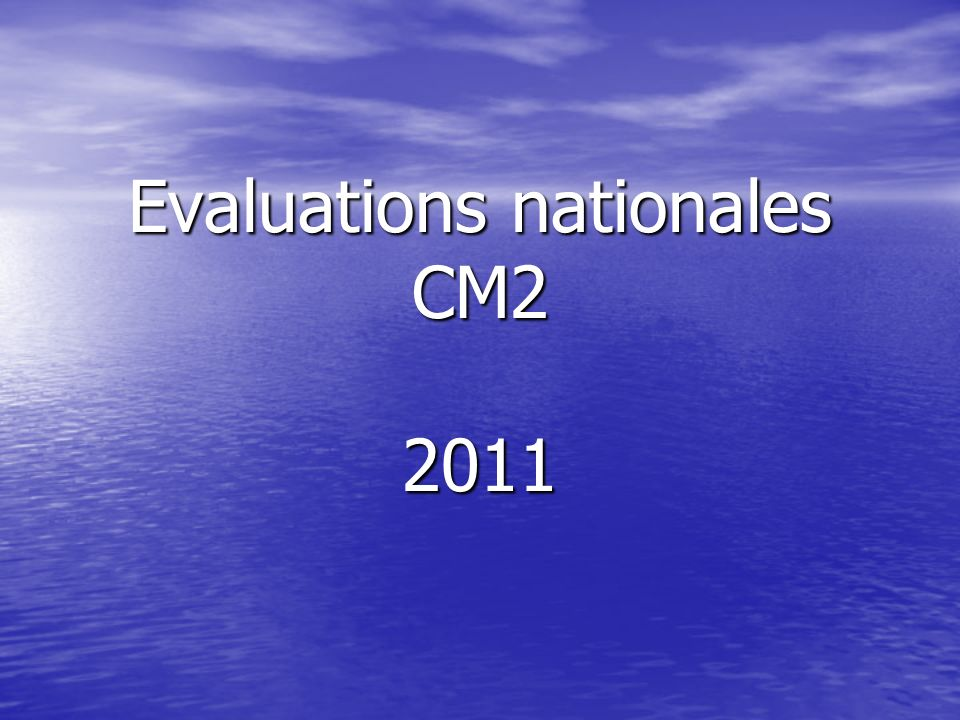 Evaluations nationales CM2 2011