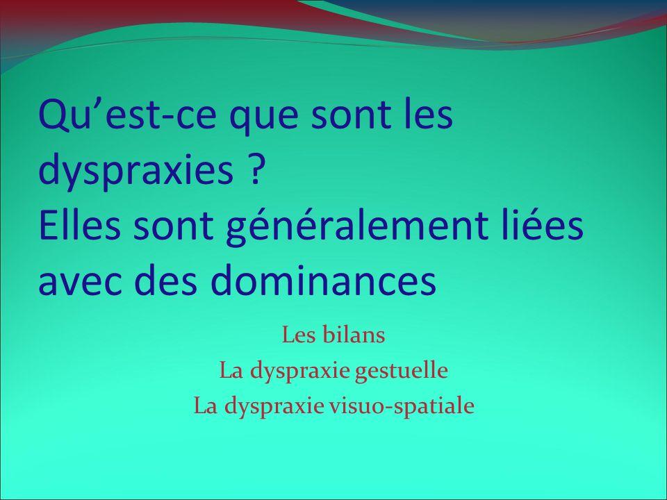 Les bilans La dyspraxie gestuelle La dyspraxie visuo-spatiale