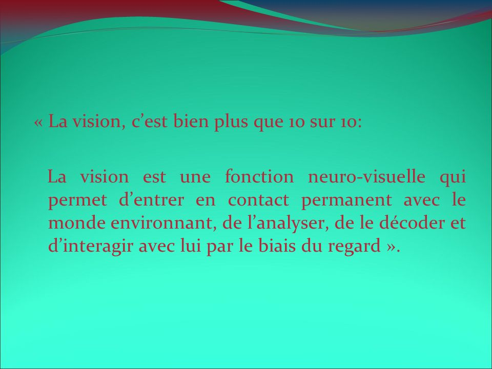 « La vision, c'est bien plus que 10 sur 10: