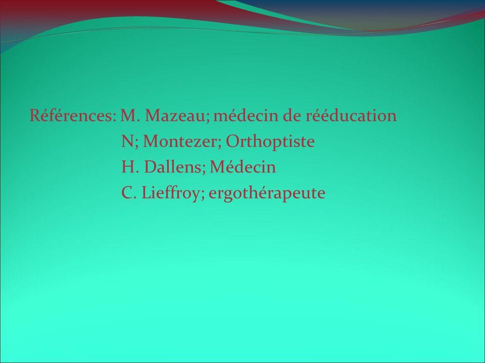 Références: M. Mazeau; médecin de rééducation