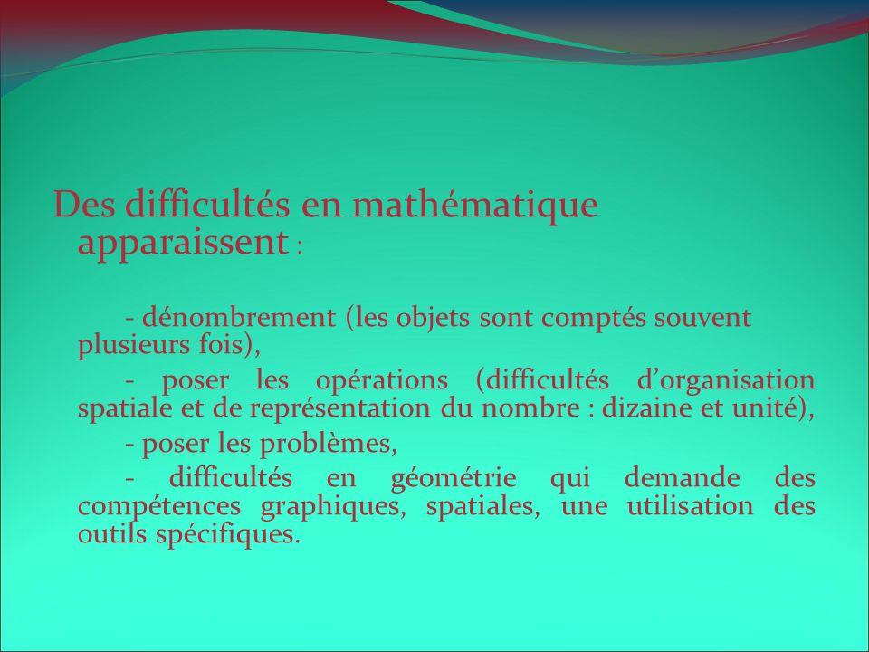 Des difficultés en mathématique apparaissent :