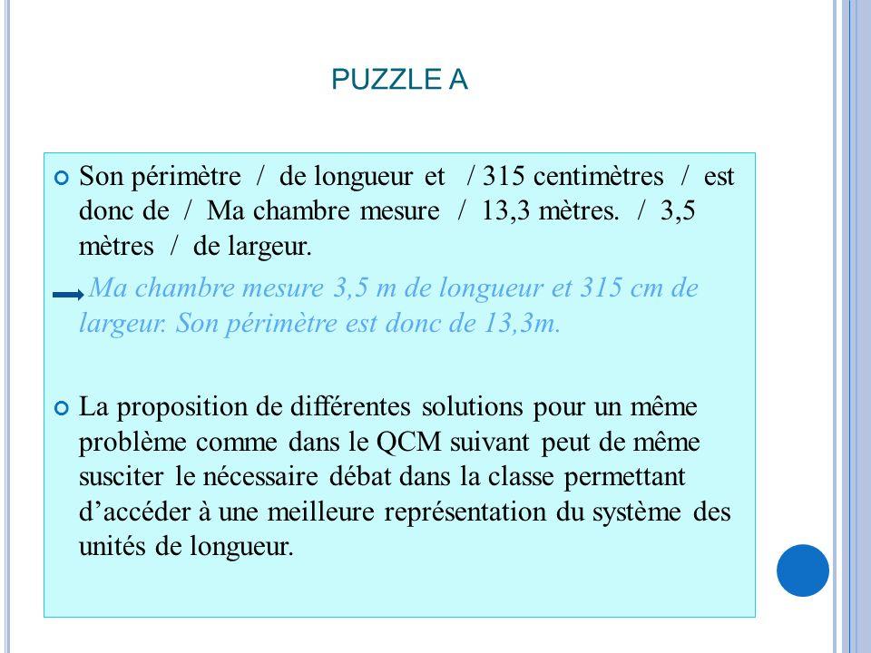 PUZZLE A Son périmètre / de longueur et / 315 centimètres / est donc de / Ma chambre mesure / 13,3 mètres. / 3,5 mètres / de largeur.