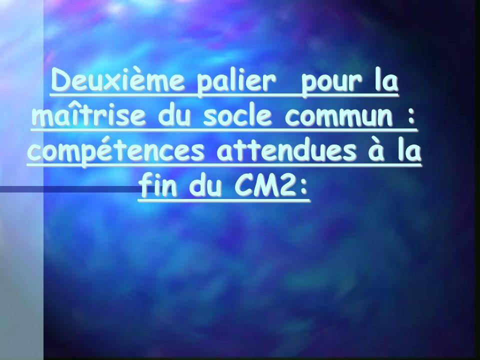 Deuxième palier pour la maîtrise du socle commun : compétences attendues à la fin du CM2: