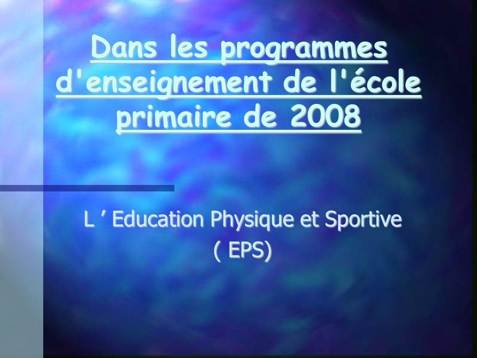 Dans les programmes d enseignement de l école primaire de 2008