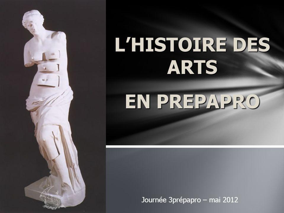 L'HISTOIRE DES ARTS EN PREPAPRO