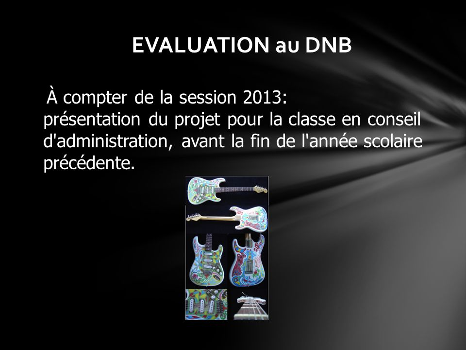 EVALUATION au DNB À compter de la session 2013: