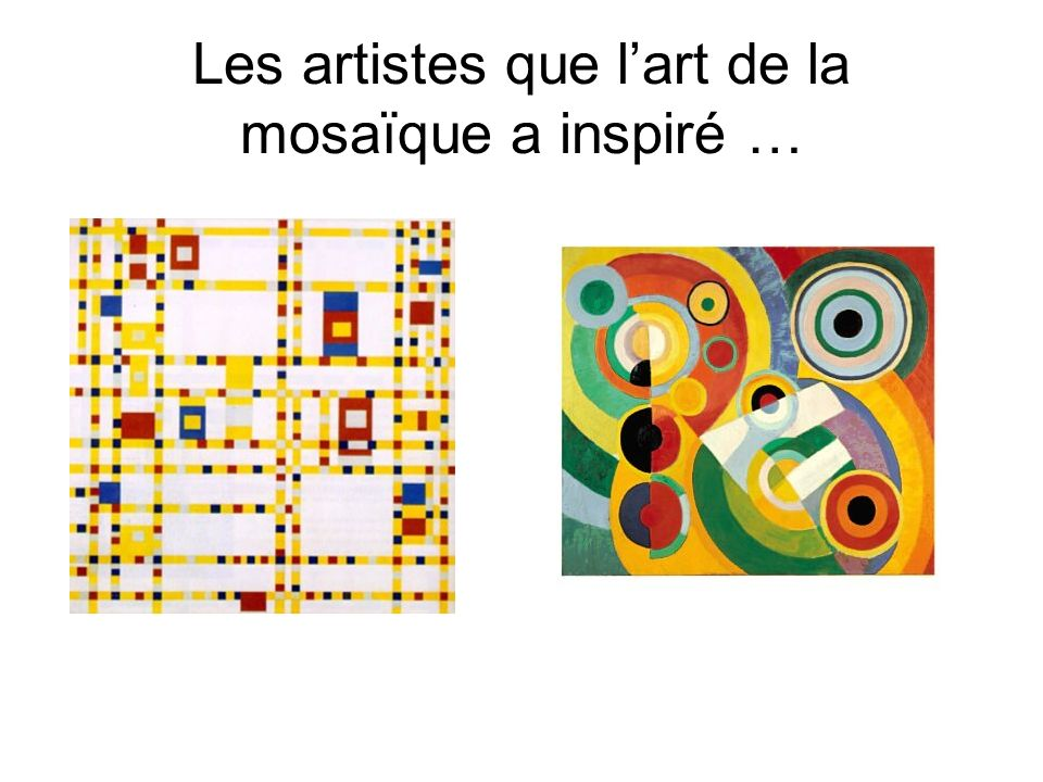 Les artistes que l'art de la mosaïque a inspiré …