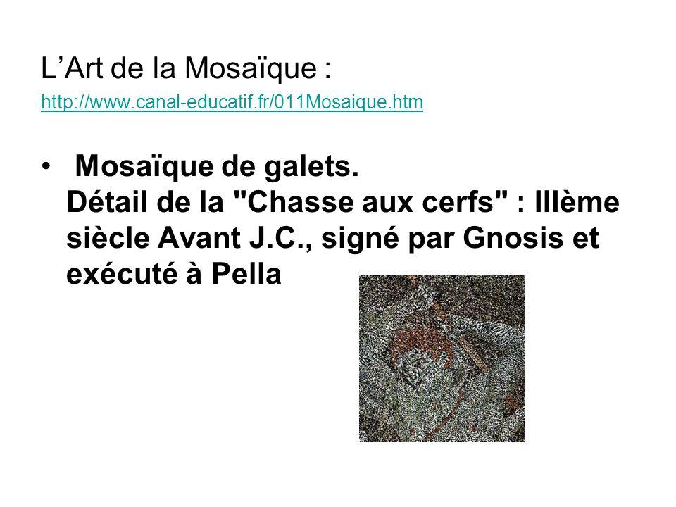 L'Art de la Mosaïque : http://www.canal-educatif.fr/011Mosaique.htm.