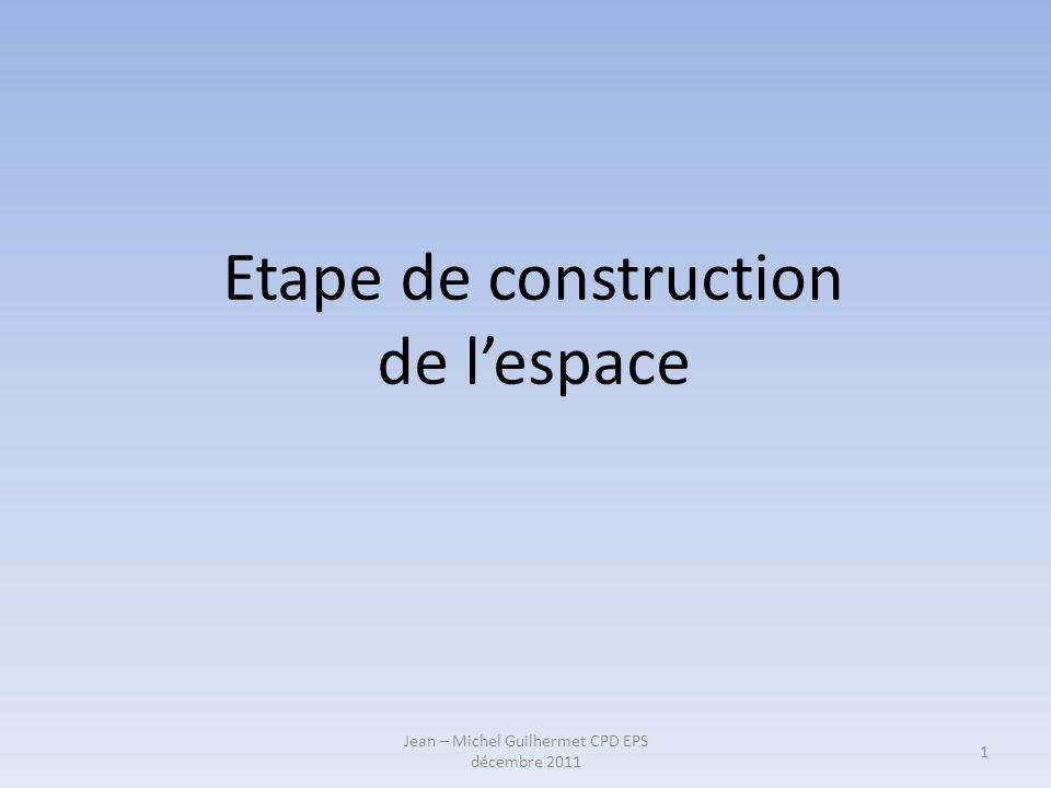 Etape de construction de l'espace