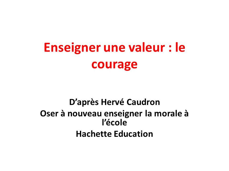 Enseigner une valeur : le courage