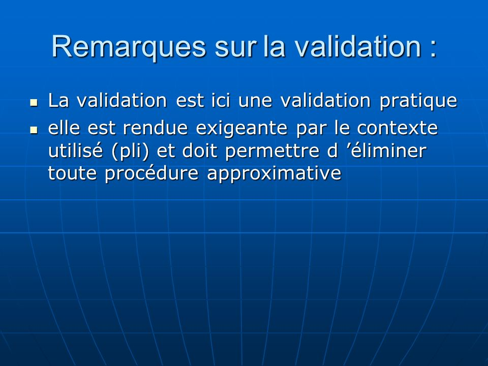 Remarques sur la validation :