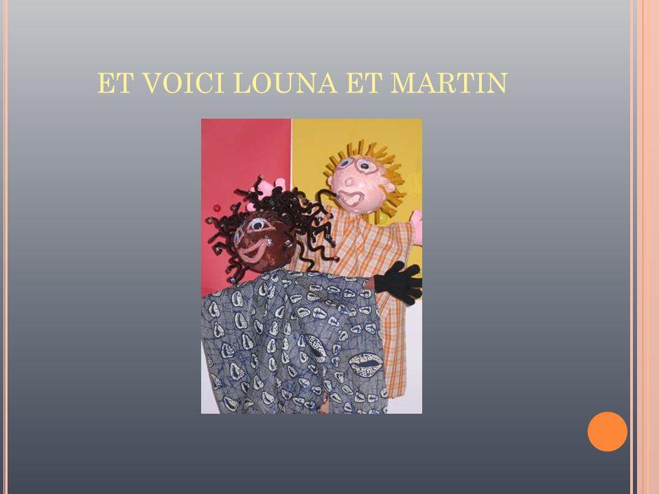 ET VOICI LOUNA ET MARTIN