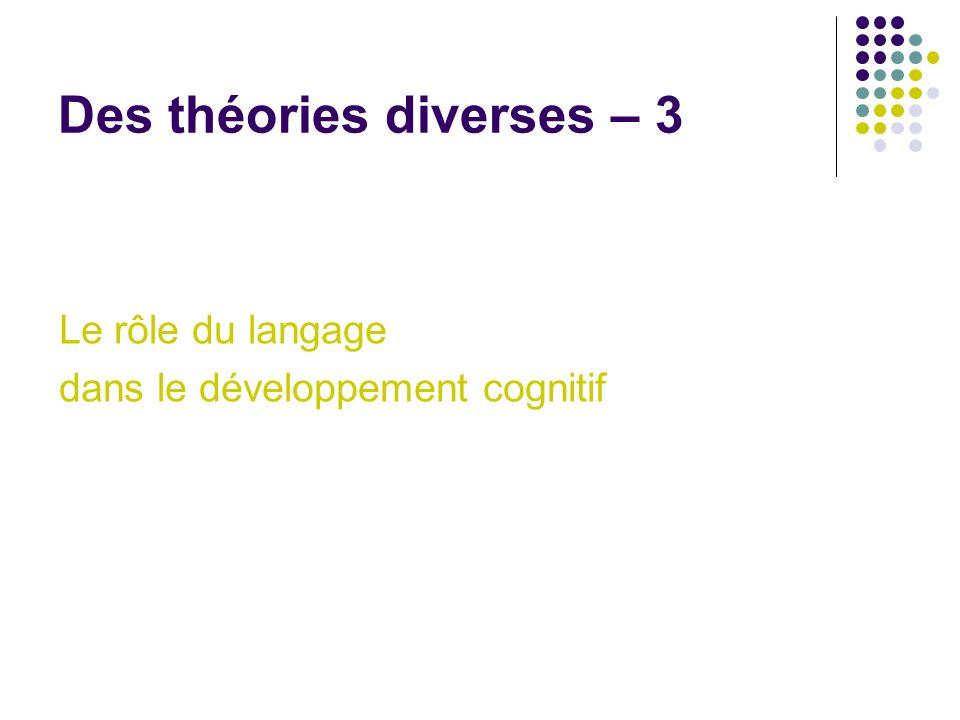 Des théories diverses – 3