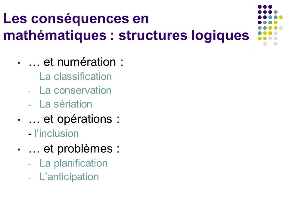 Les conséquences en mathématiques : structures logiques