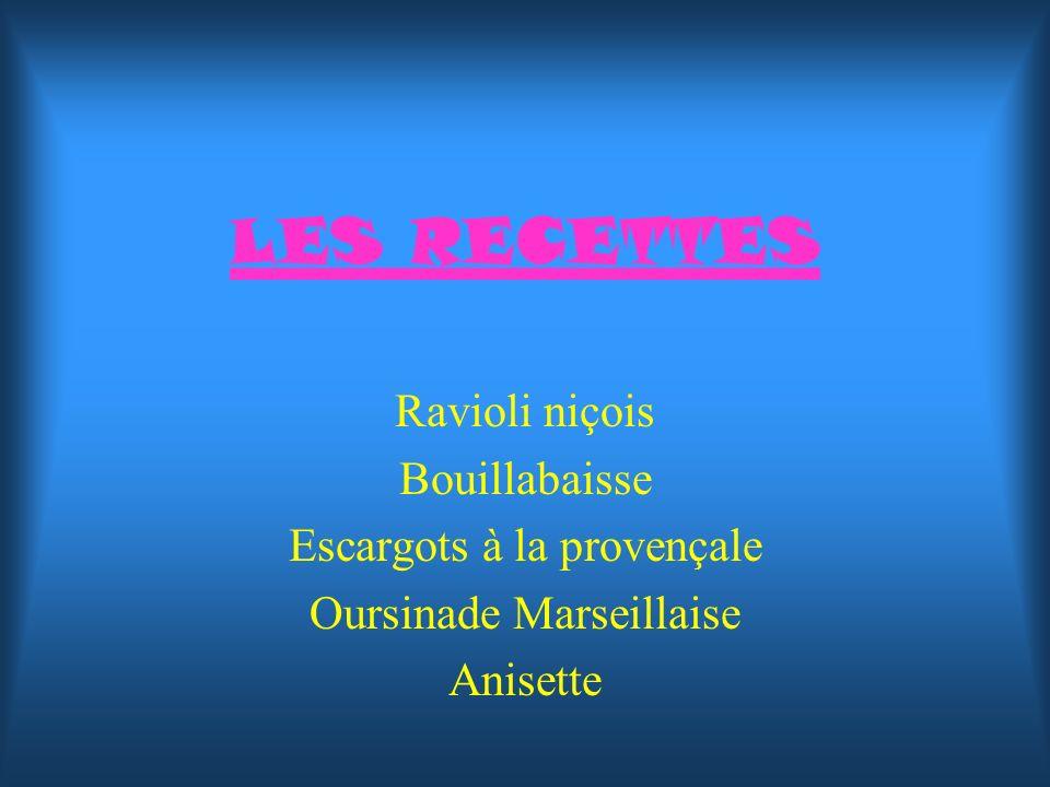 LES RECETTES Ravioli niçois Bouillabaisse Escargots à la provençale