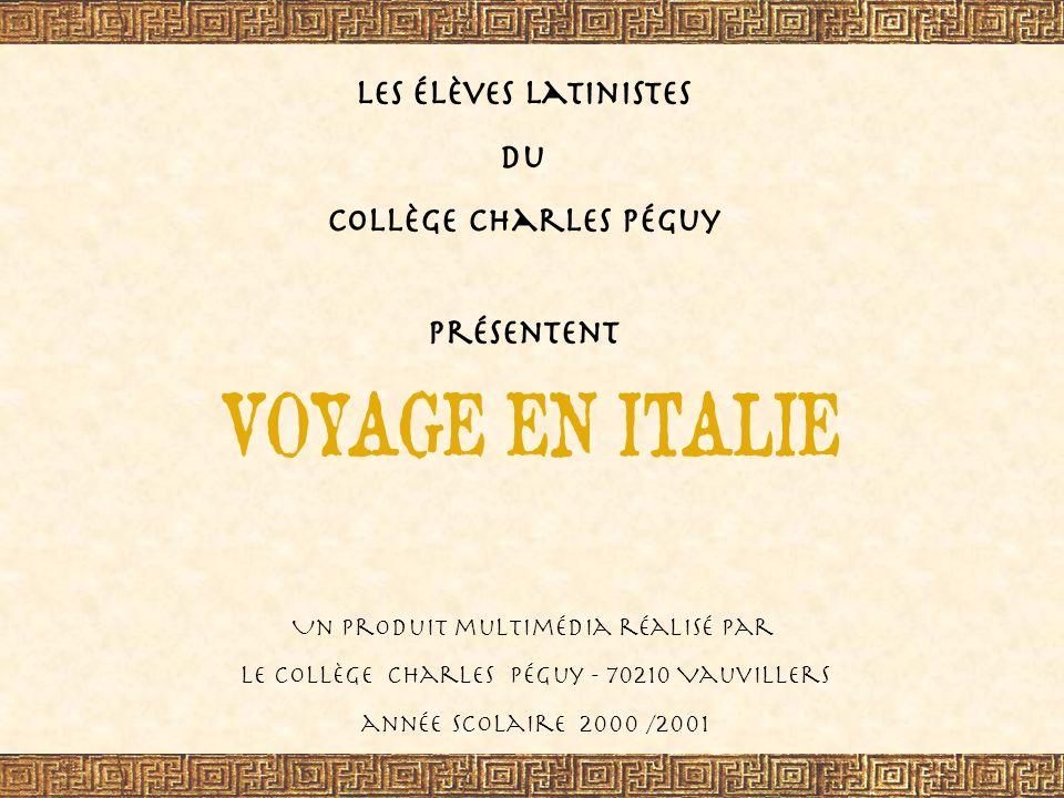 VOYAGE EN ITALIE Les élèves latinistes du Collège Charles Péguy