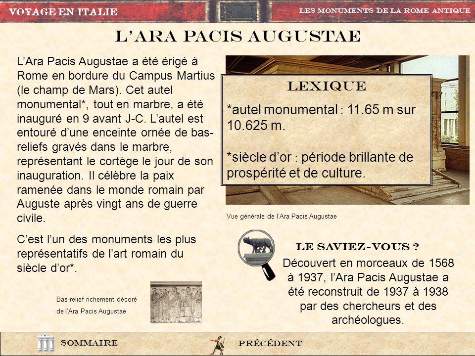 L'Ara pacis augustae LEXIQUE *autel monumental : 11.65 m sur 10.625 m.