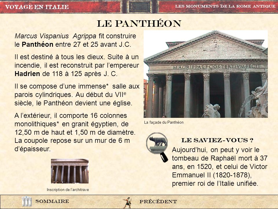 VOYAGE EN ITALIE Les Monuments de la rome Antique. Le panthÉon. Marcus Vispanius Agrippa fit construire le Panthéon entre 27 et 25 avant J.C.
