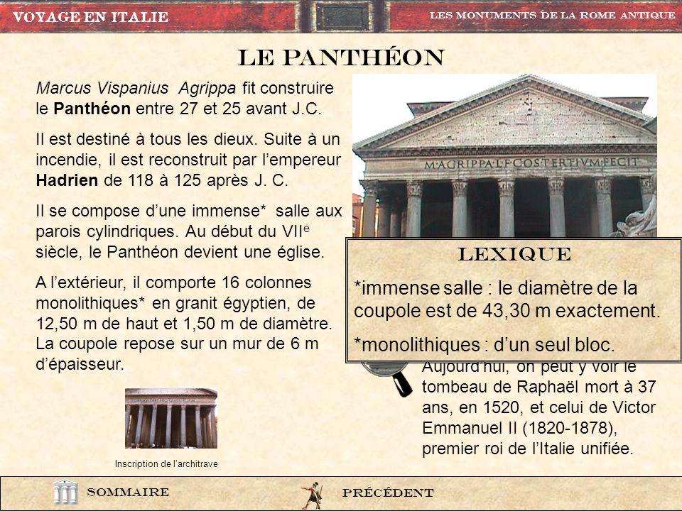 VOYAGE EN ITALIELes Monuments de la rome Antique. Le panthÉon. Marcus Vispanius Agrippa fit construire le Panthéon entre 27 et 25 avant J.C.