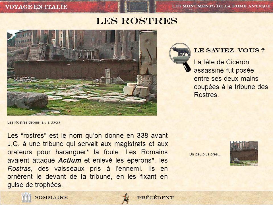 VOYAGE EN ITALIE Les Monuments de la rome Antique. Les rostres. rostre13. Le saviez-VOUS
