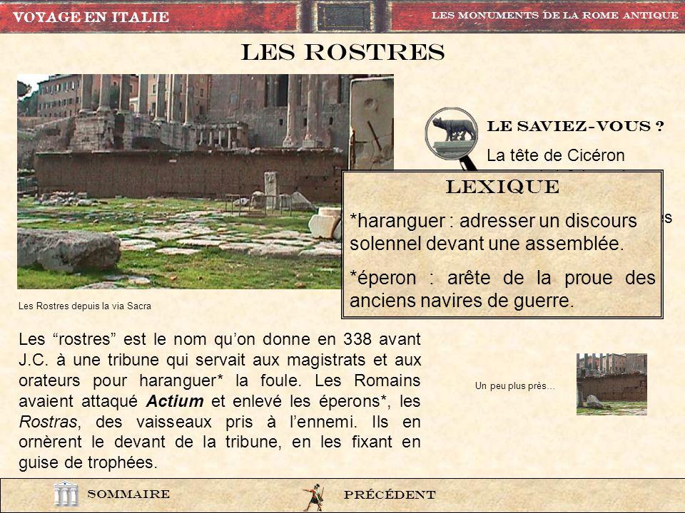 VOYAGE EN ITALIE Les Monuments de la rome Antique. Les rostres. lexi13. Le saviez-VOUS