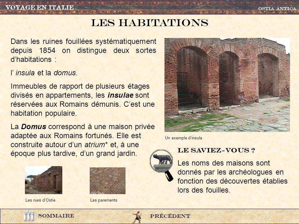 VOYAGE EN ITALIEOSTIA ANTICA. Les habitations. Dans les ruines fouillées systématiquement depuis 1854 on distingue deux sortes d'habitations :