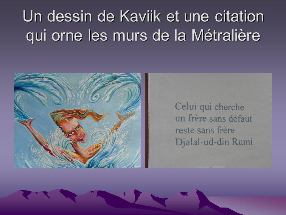 Un dessin de Kaviik et une citation qui orne les murs de la Métralière