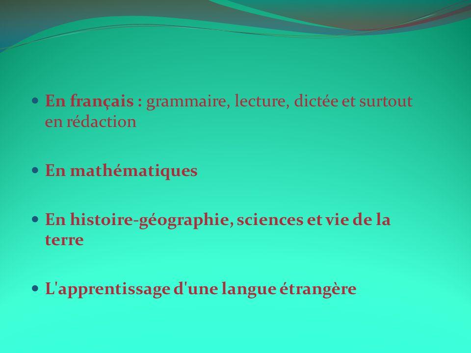 En français : grammaire, lecture, dictée et surtout en rédaction