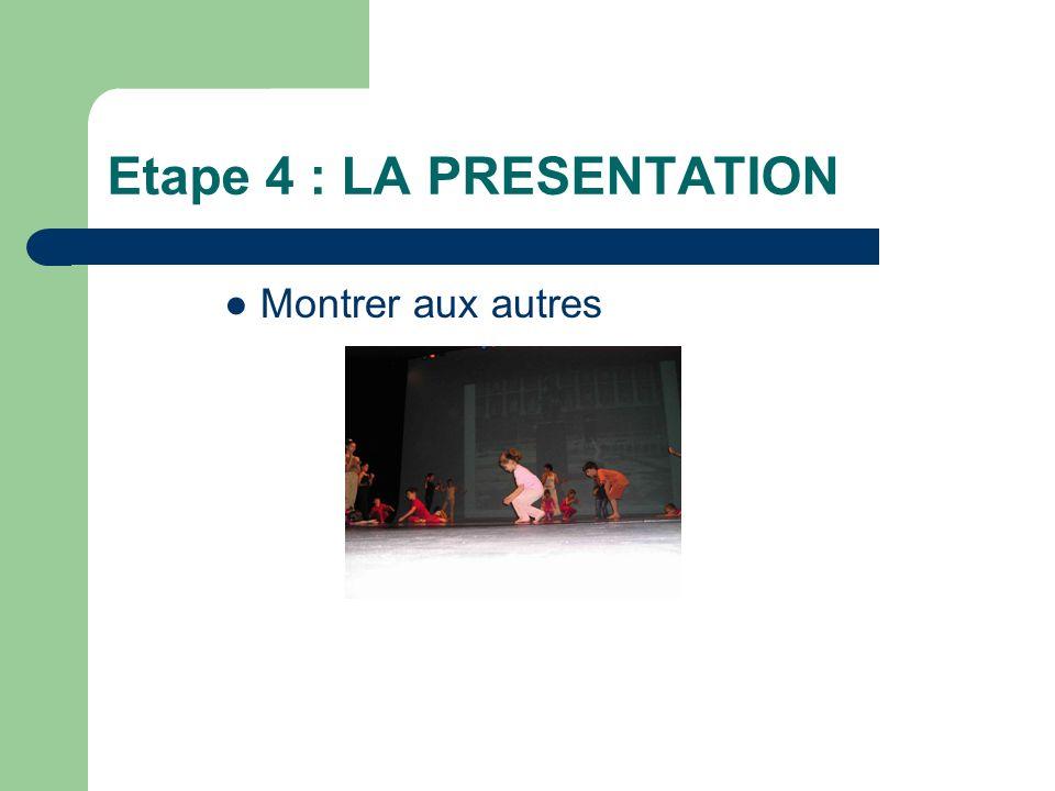 Etape 4 : LA PRESENTATION