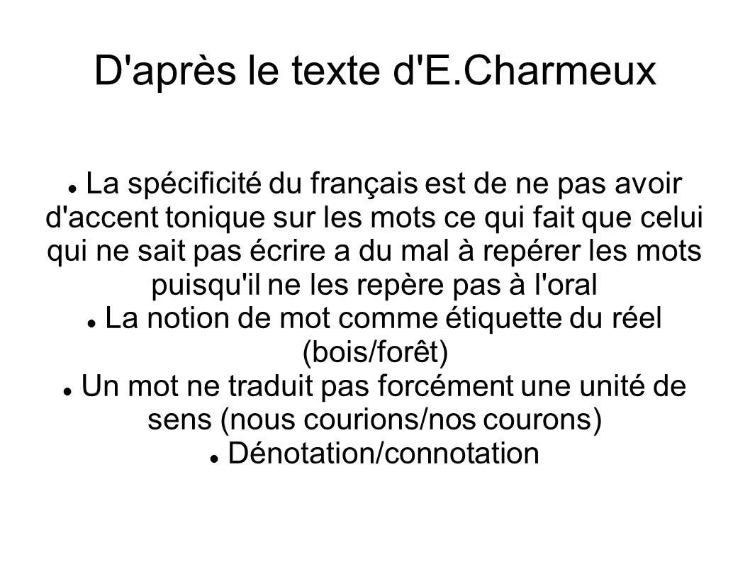 D après le texte d E.Charmeux