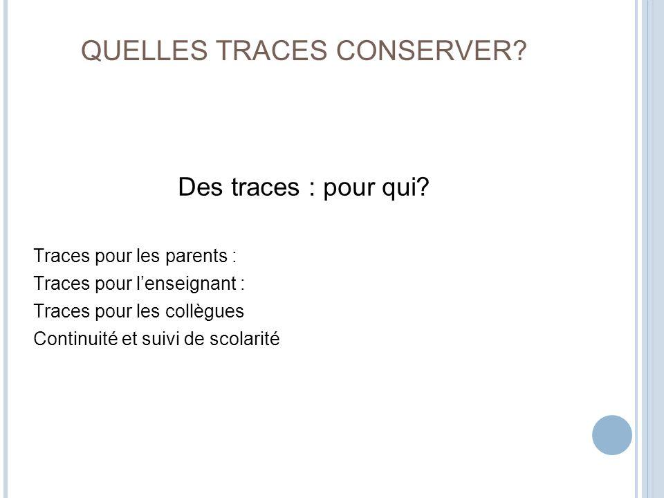 QUELLES TRACES CONSERVER
