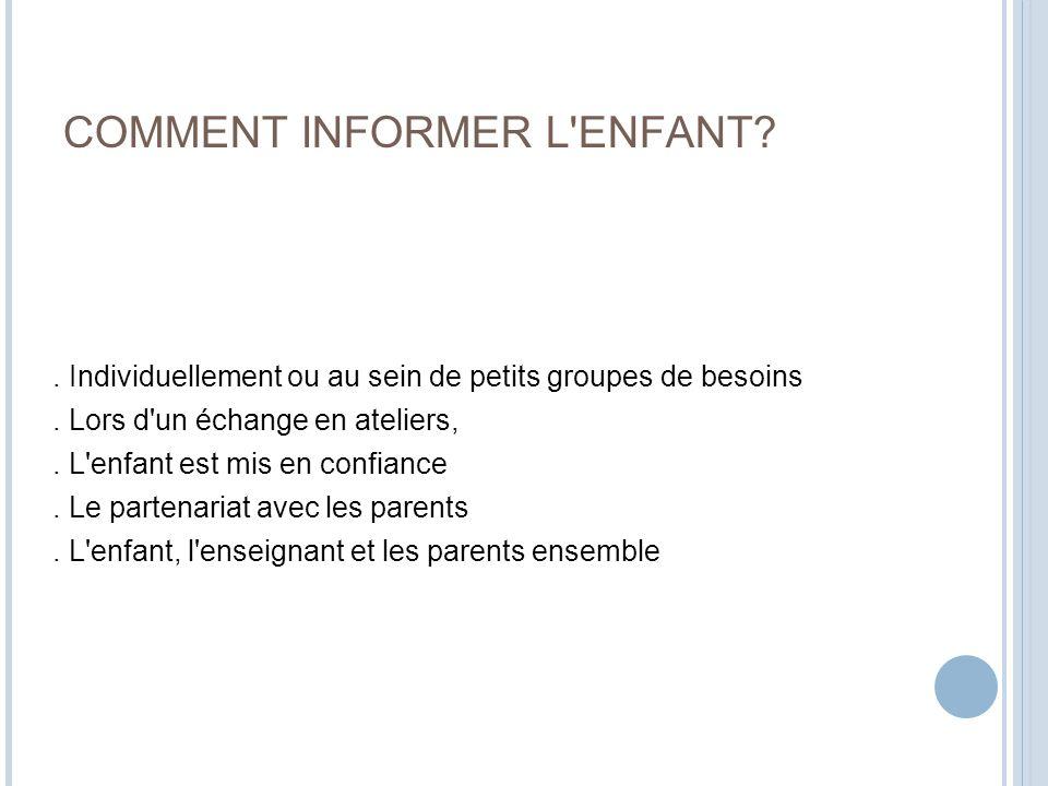 COMMENT INFORMER L ENFANT