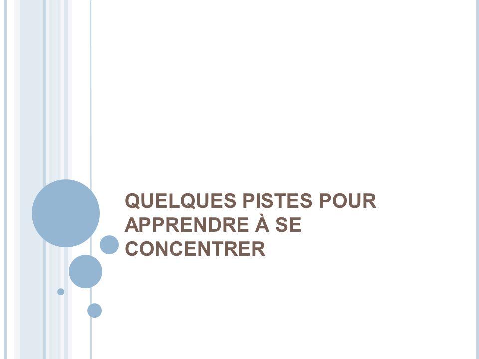 QUELQUES PISTES POUR APPRENDRE À SE CONCENTRER