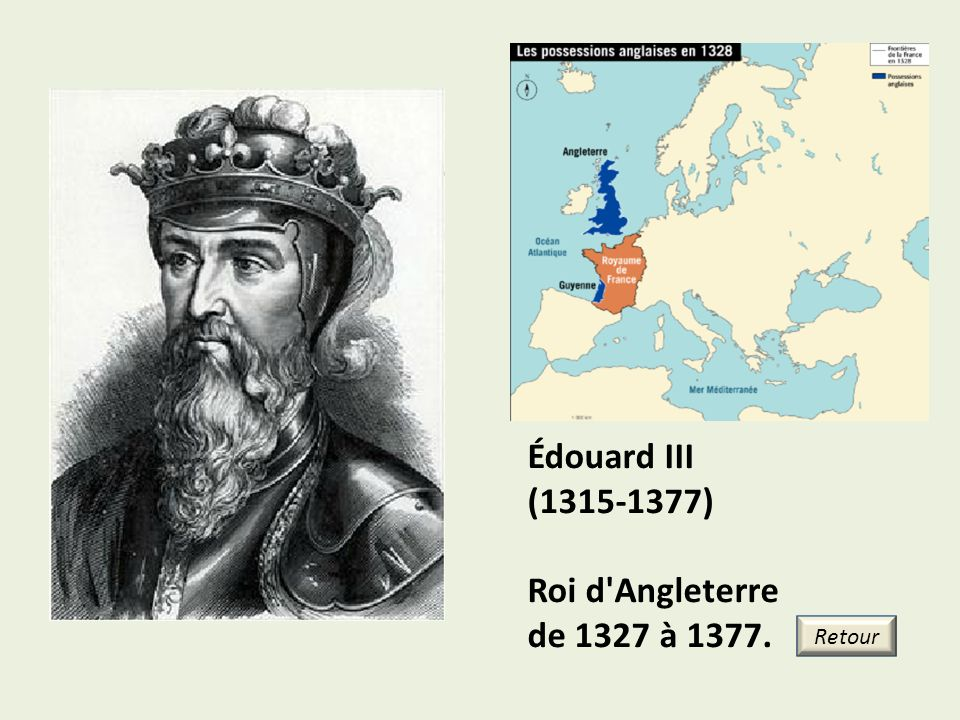 Édouard III (1315-1377) Roi d Angleterre de 1327 à 1377. Retour 19