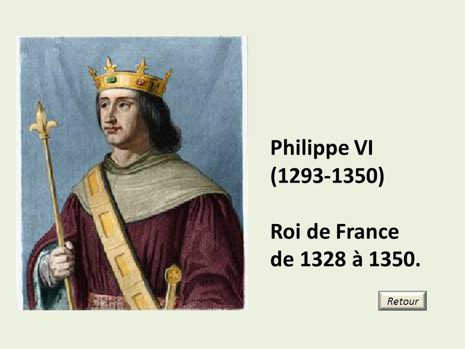 Philippe VI (1293-1350) Roi de France de 1328 à 1350. Retour 20